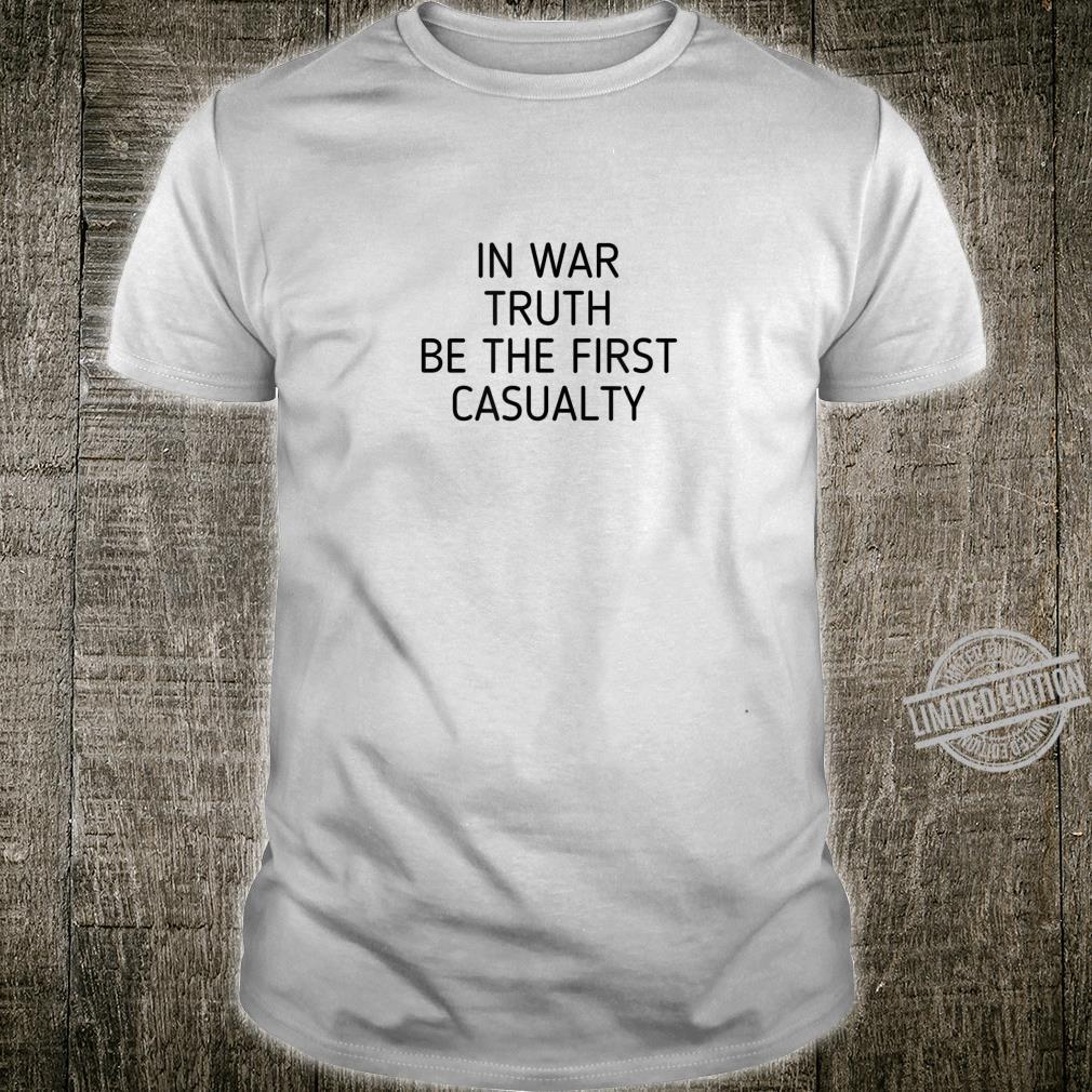 Die Wahrheit stirbt zuerst im Krieg Antikrieg Shirt