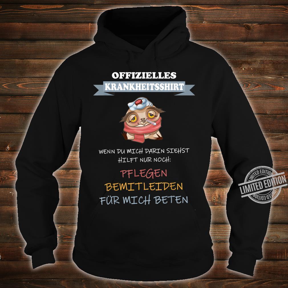 Offizielles Krankheitsshirt Erkältung Männergrippe Fieber Shirt hoodie