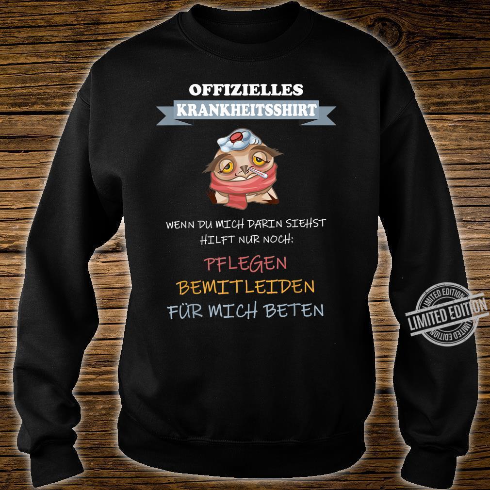 Offizielles Krankheitsshirt Erkältung Männergrippe Fieber Shirt sweater