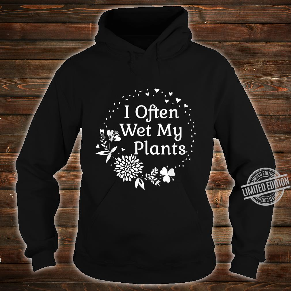 Often Wet My Plants Cute Floral Gardening For Mom Shirt hoodie