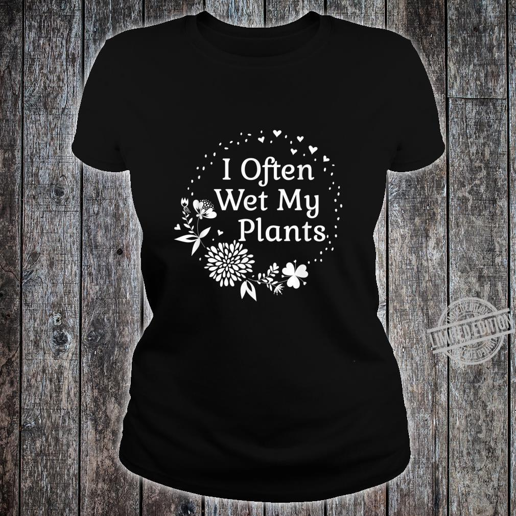 Often Wet My Plants Cute Floral Gardening For Mom Shirt ladies tee