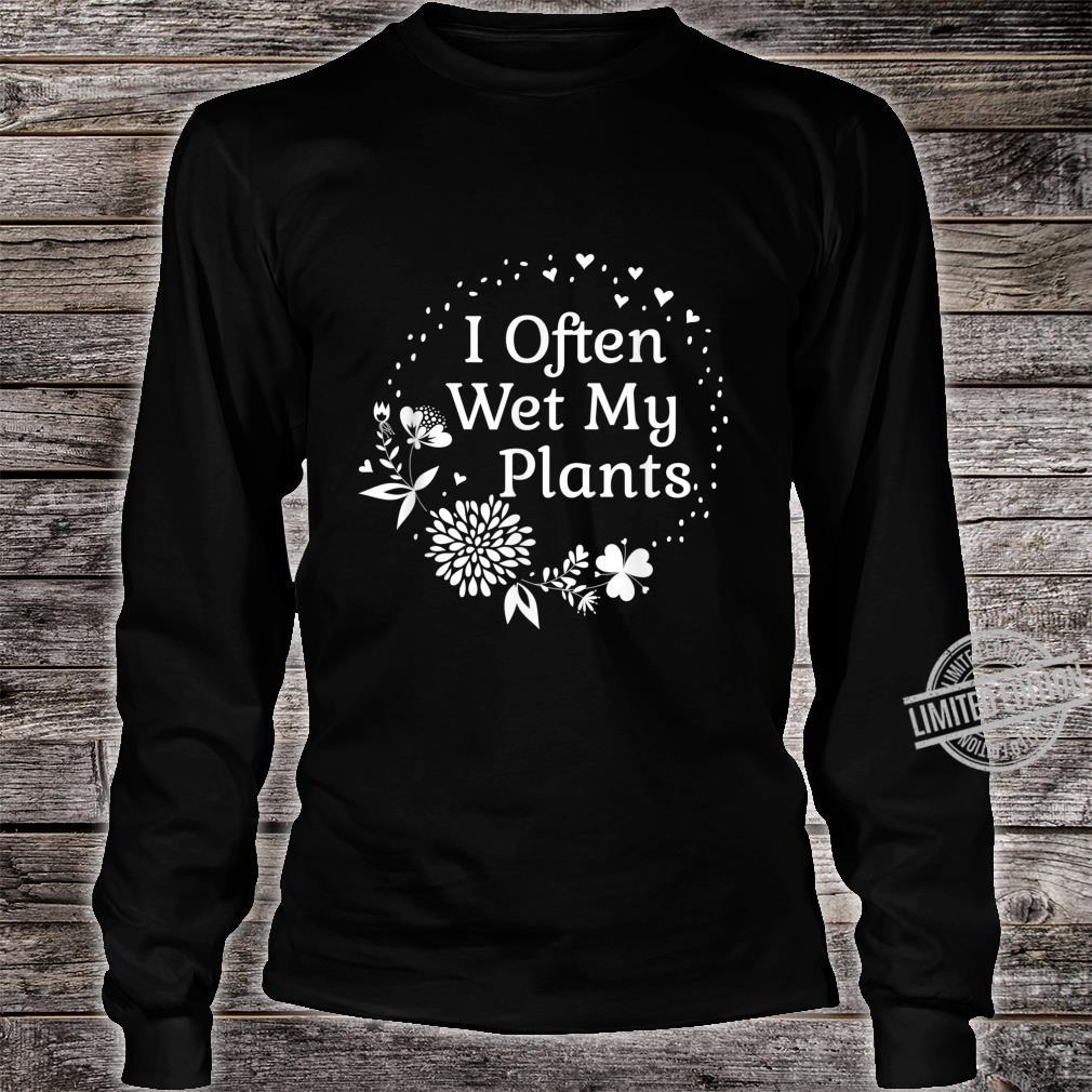 Often Wet My Plants Cute Floral Gardening For Mom Shirt long sleeved