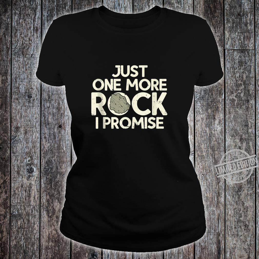 One More Rock I Promise Geology Science Geologist Shirt ladies tee