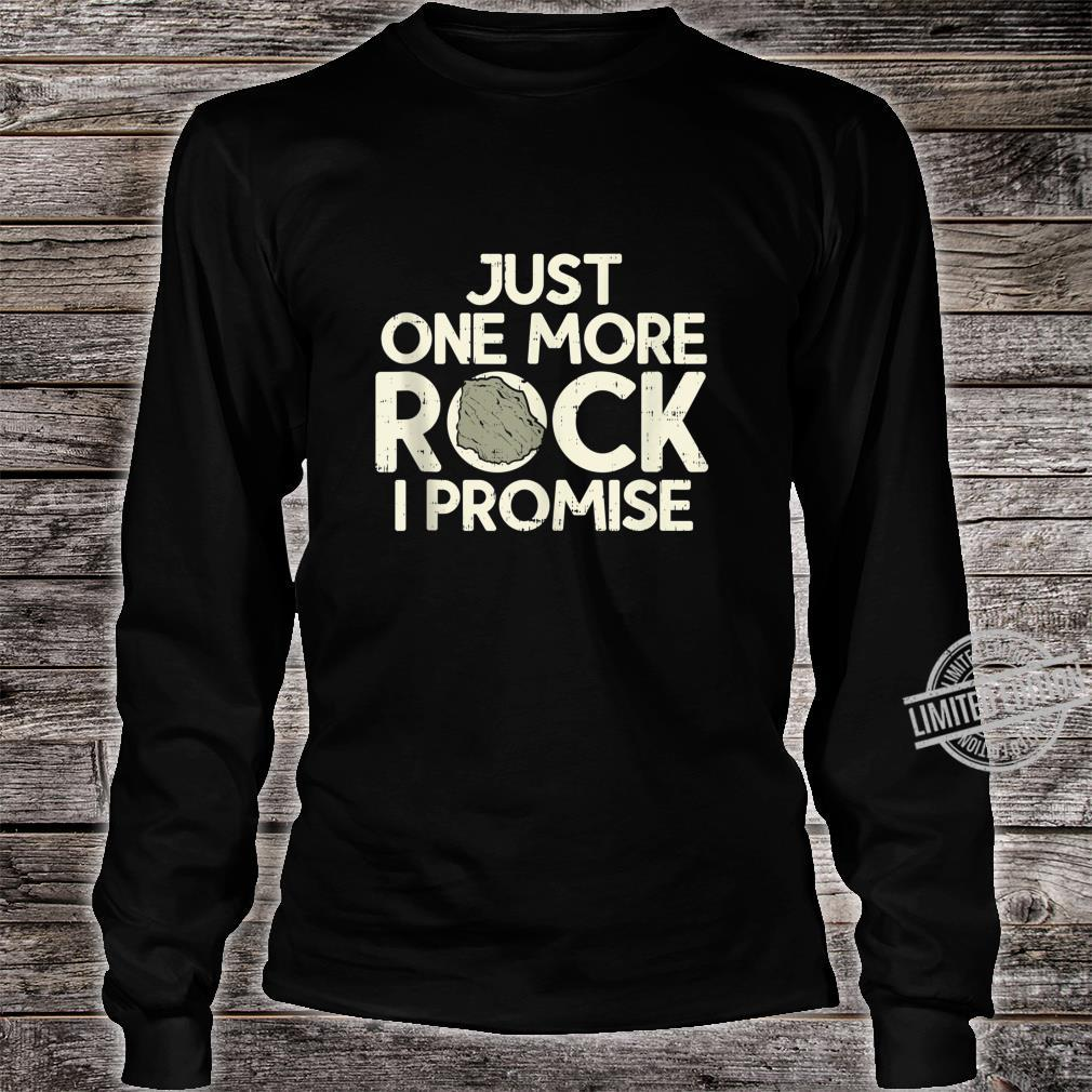 One More Rock I Promise Geology Science Geologist Shirt long sleeved