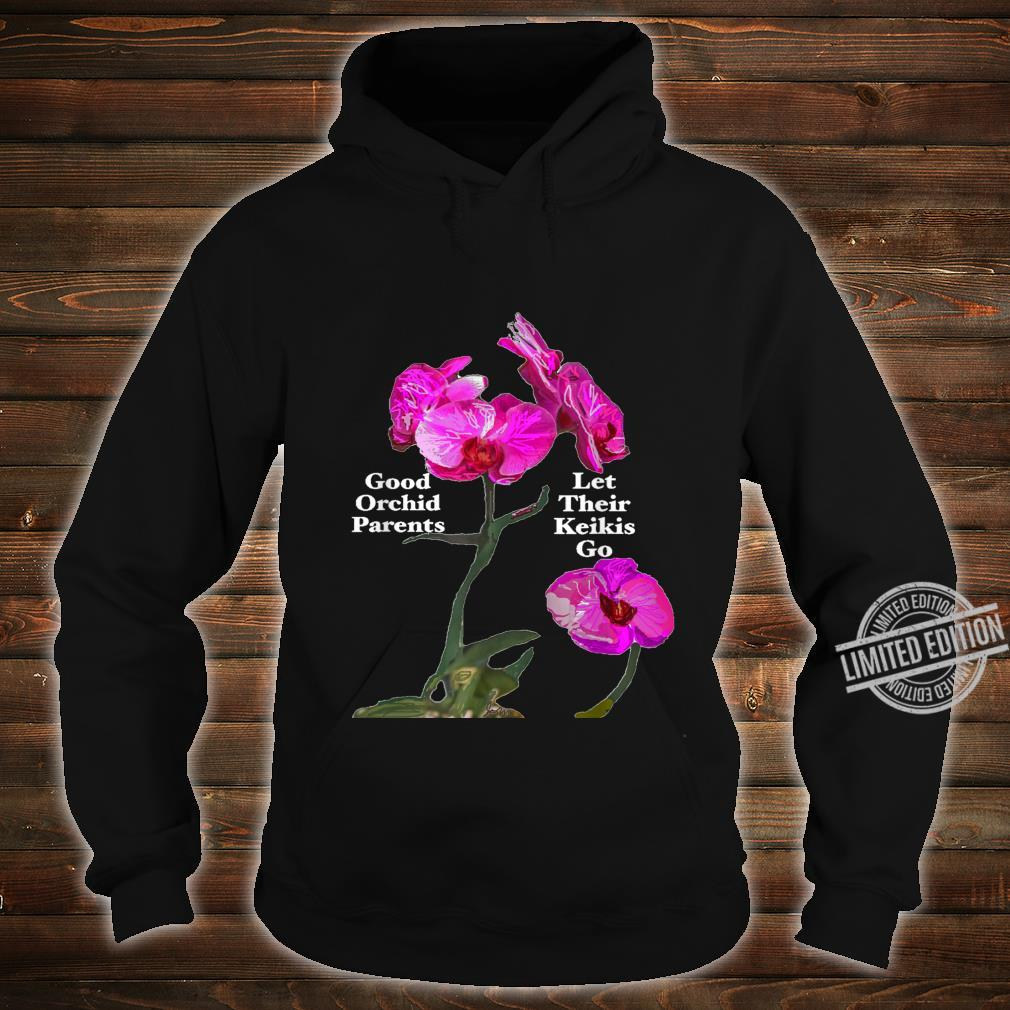 Orchid Parents Let Their Keikis Go Garden Floral Flower Shirt hoodie