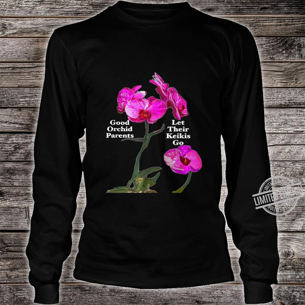 Orchid Parents Let Their Keikis Go Garden Floral Flower Shirt long sleeved