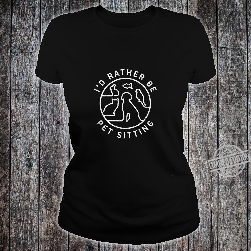 Pet Sitting Pet Sitter Shirt ladies tee