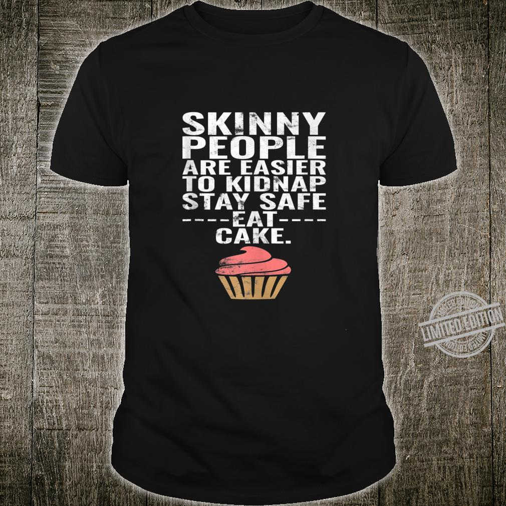 Stay Safe Eat Cake Be Fat Cake Shirt